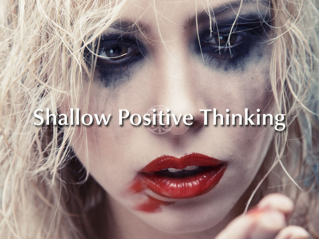 Shallow Positive Thinking - A Poem