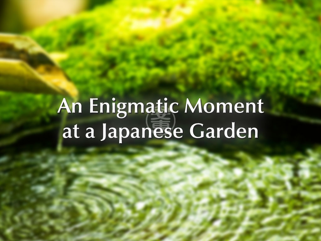 Travel Tales: An Enigmatic Moment at a Japanese Garden