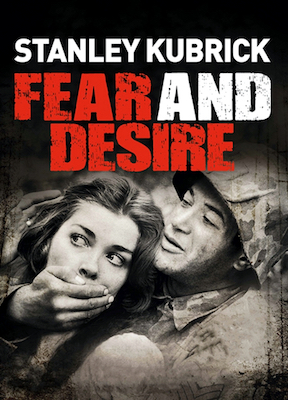 Stanley Kubrick: Fear and Desire