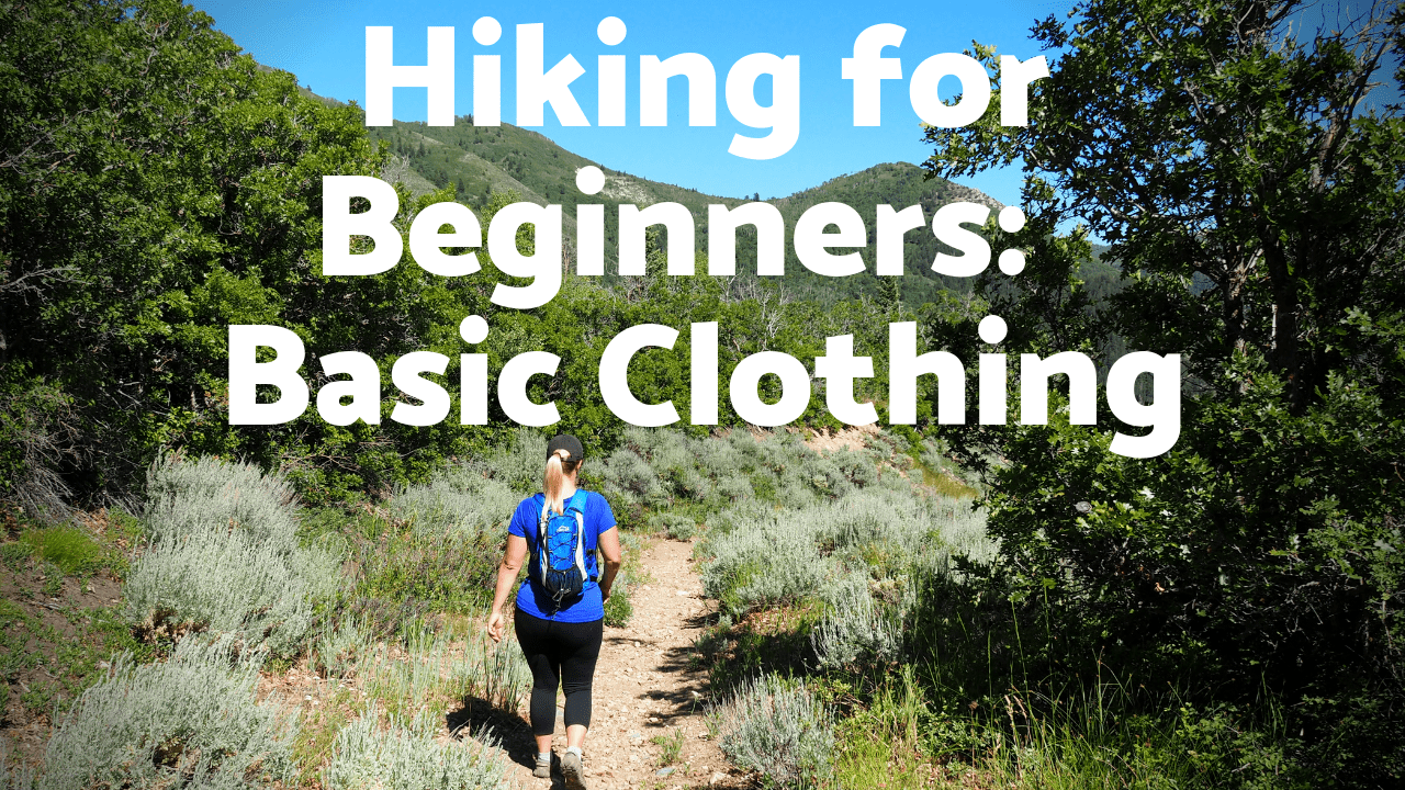 Hiking for Beginners: Basic Clothing