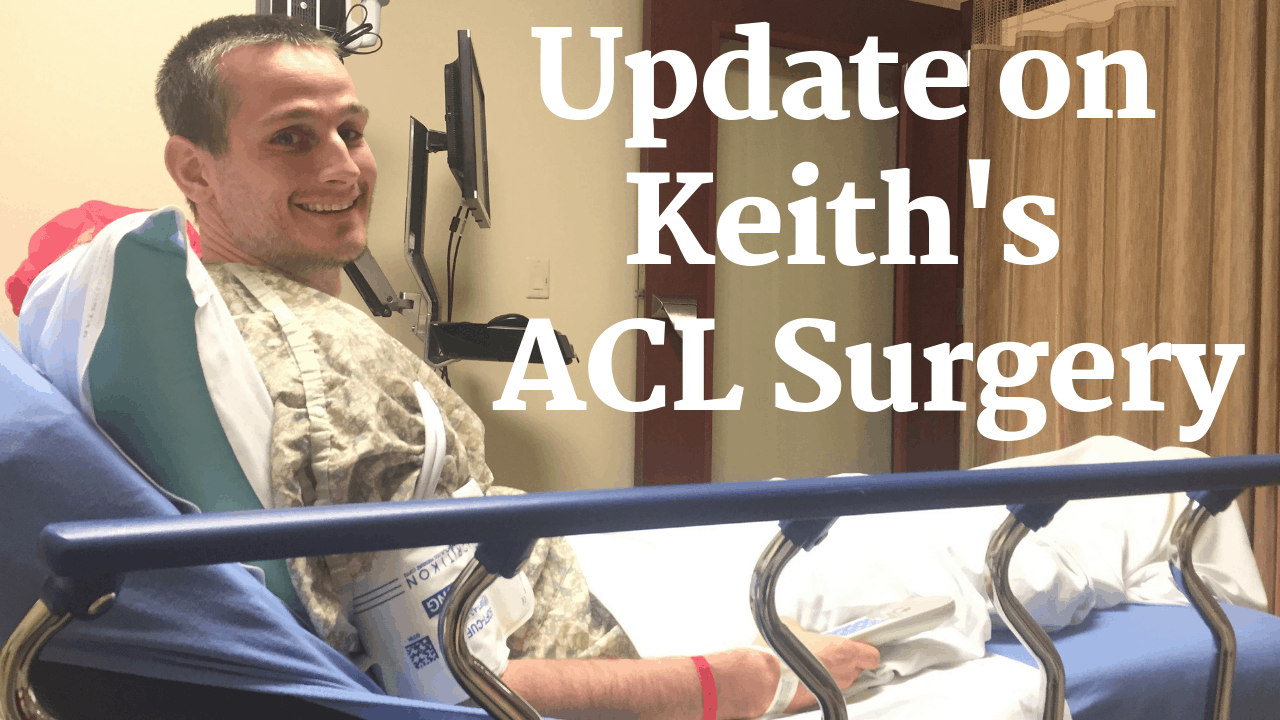 Keith's ACL Surgery