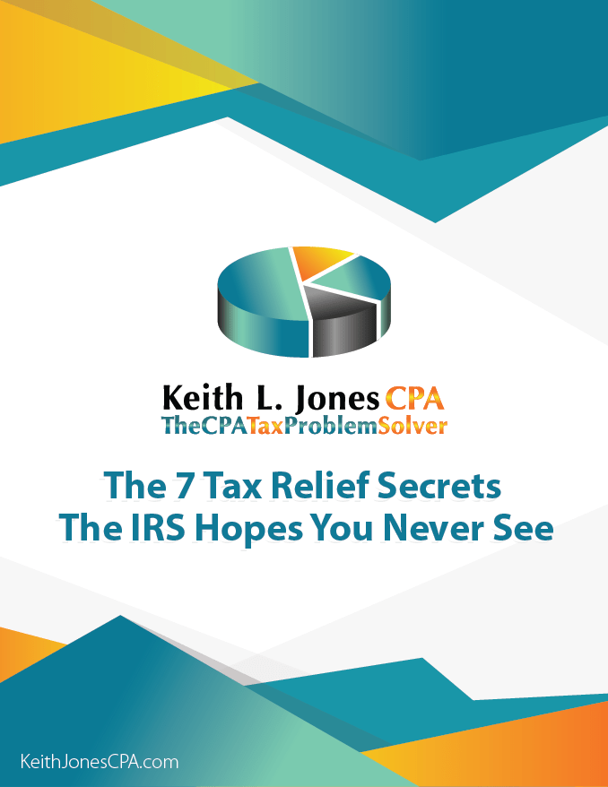 The 7 Tax Relief Secrets The IRS Hopes You Never See