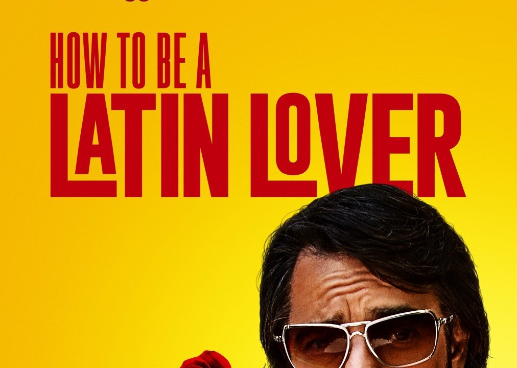 https://i1.wp.com/keithlovesmovies.com/wp-content/uploads/2017/05/how-to-be-a-latin-lover.jpg?resize=1012%2C720&ssl=1