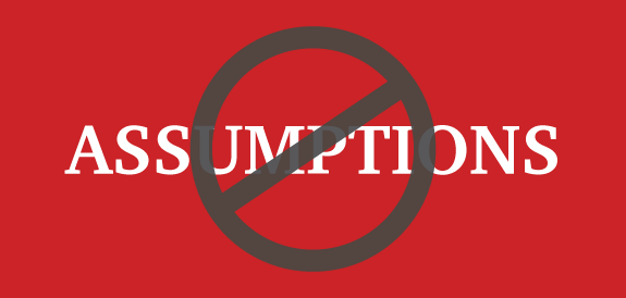 Your Assumptions (not the Objections) Are Killing Your Sales
