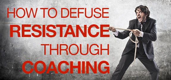 5 Ways to Defuse Resistance When Coaching Top Performers