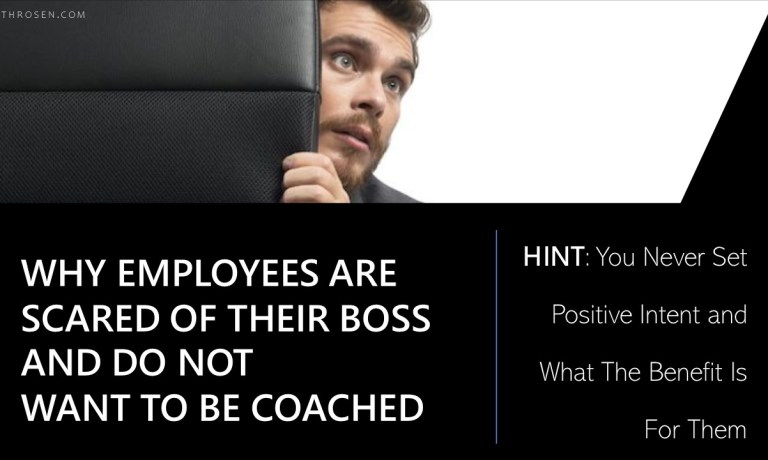 Why Do Employees FEAR Their BOSS and Don't Want to be COACHED? You Never Set Positive Intent