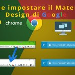 Come impostare il nuovo Material Design di Google su Chrome (PC & Android) – ITA Tutorial