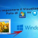Come impostare il vecchio Visualizzatore foto di Windows 7 su Windows 10 (ITA Tutorial + Free Download)