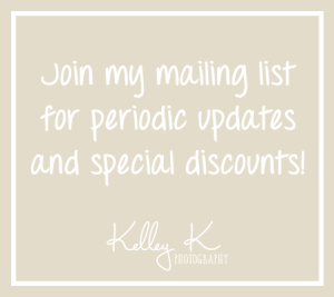 Join the Kelley K Photography mailing list!