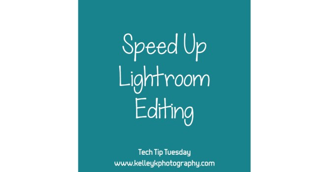Tech Tip: Speed Up Lightroom Editing