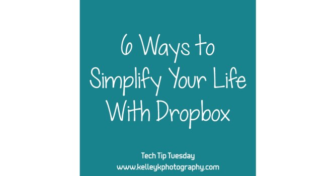 Tech Tip: 6 Ways to Simplify Your Life With Dropbox