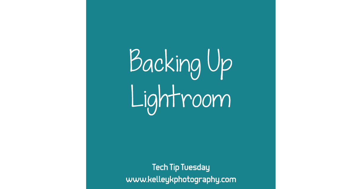Tech Tip: Backing Up Lightroom