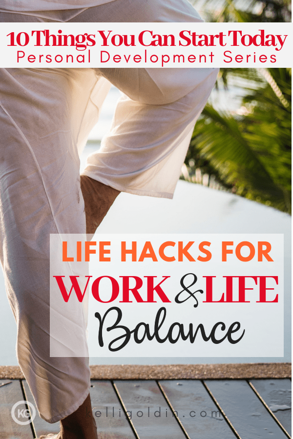 woman in a yoga pose in the background with text overlay: 10 Things You Can Start Today Personal Development Series Life Hacks for Work & Life Balance