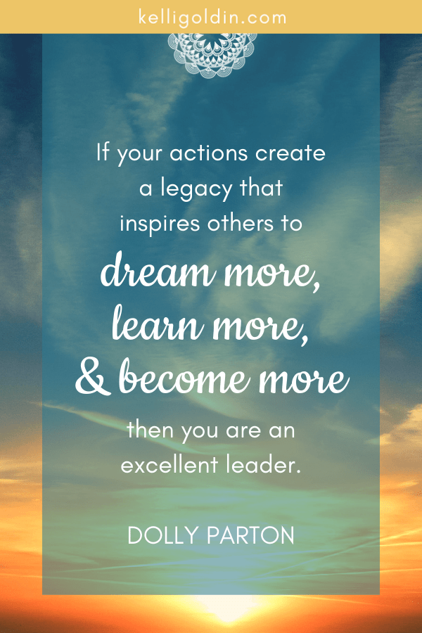 Sunset with wispy clouds with text overlay: If your actions create a legacy that inpires others to dream more, learn more and become more then you are an excellent leader. Dolly Parton