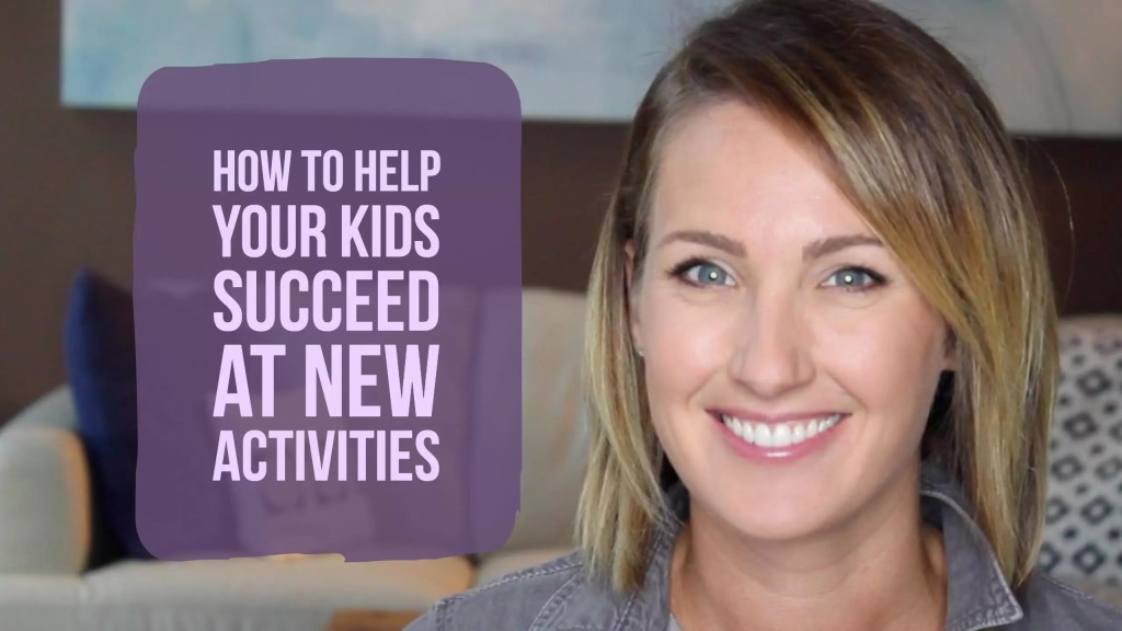 How to Help Your Kids Succeed at New Activities