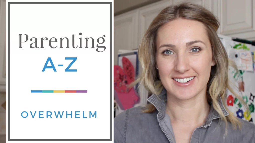 3 Practical Ways to Decrease Overwhelm | Parenting A to Z