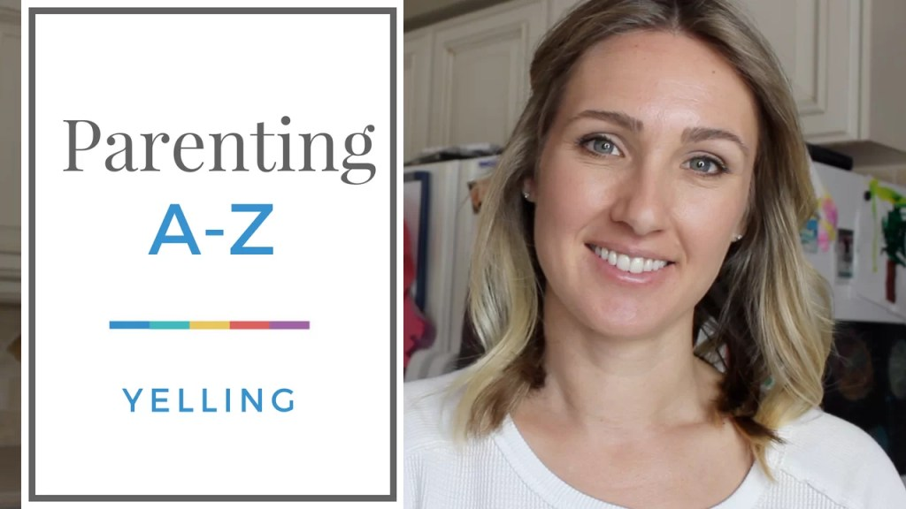 How to Stop Yelling at Your Kids | Parenting A to Z