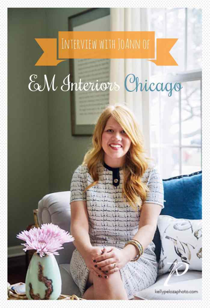 Interview with JoAnn Neenan of EM Interiors Chicago