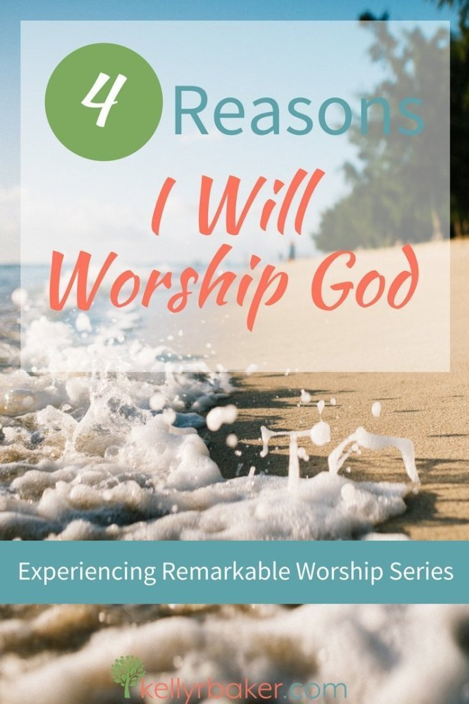 When I set my heart to seek the Lord, I will see God's blessing stay with me. Here are four biblical reasons I will worship God. #thrive #worship #godtime #quiettime #nature #spiritualgrowth
