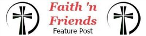 Faith 'n Friends Feature Post | Counting My Blessings