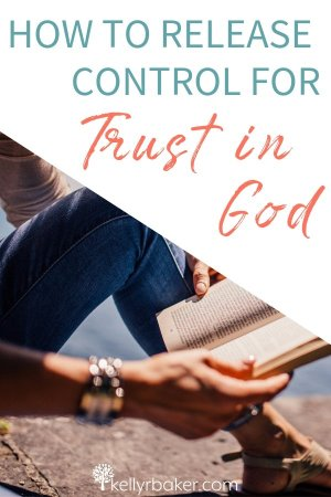 How to Release Control for Trust in God.