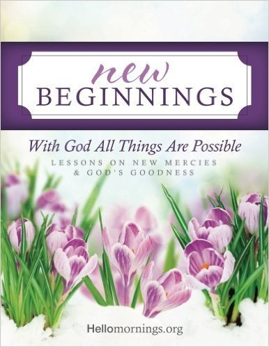New Beginnings | Bible Study | HelloMornings | Lessons on new mercies and God's goodness #ThrivingInChrist #BibleStudy #DailyTime #GodTime #hellomornings