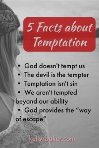 "KellyRBaker | The Foolproof Way to Abandon Temptation | 5 Facts about Temptation | We are all tempted, but if we dwell on a suggestion of sin we will surely fall. God provides the ""way of escape."""
