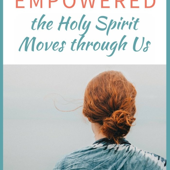 Live Empowered: the Holy Spirit Moves through Us