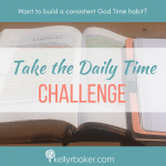 Take the Daily Time Challenge to build a consistent God Time habit.