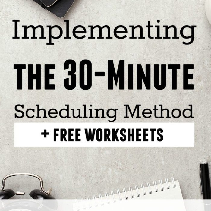 Implementing the 30-Minute Scheduling Method (+Free Worksheets)