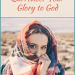 3 Ways to Surrender Your Glory to God