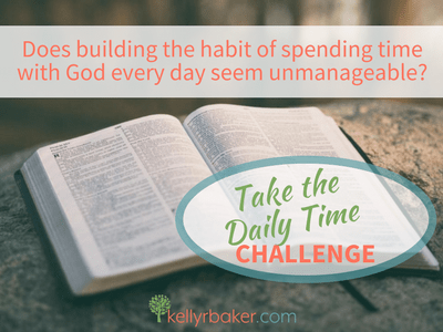 Does building the habit of spending time with God every day seem unmanageable? Take the Daily Time Challenge! #habit #GodTime #DailyTime #devotions #spiritualgrowth #relationshipwithgod
