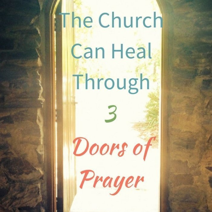 The Church Can Heal Through Three Doors of Prayer