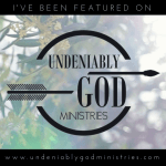 I've been featured on Undeniably God Ministries