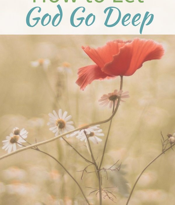 How to Let God Go Deep