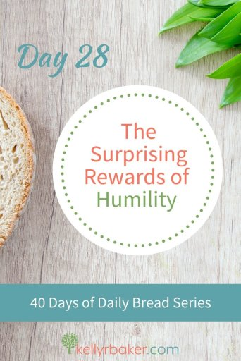 Day 28: The Surprising Rewards of Humility.