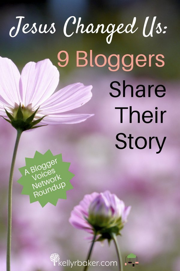 Nine bloggers get real and share the story of how they say Jesus changed them. Be encouraged by this roundup from the Blogger Voices Network. #BloggerVoicesNetwork #BVNetworkParty #ThrivingInChrist #roundup #blogger #wisdom #spiritualgrowth #Christian #blog #story #testimony #salvation