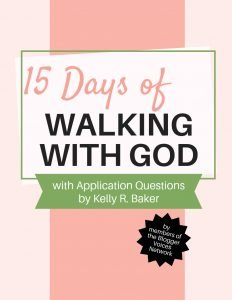 15 Days of Walking with God with application questions by Kelly R. Baker. An eBook by members of the Blogger Voices Network. Compiled from the 15 Days of Walking with God online event.