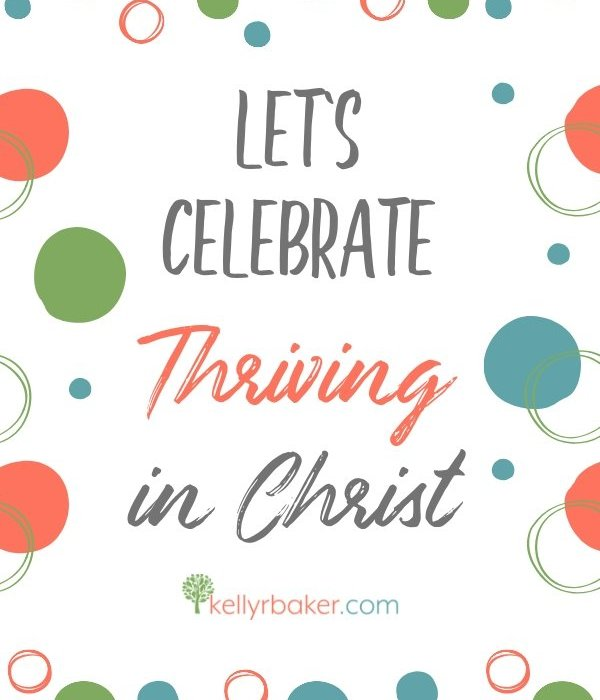 Let's Celebrate Thriving in Christ