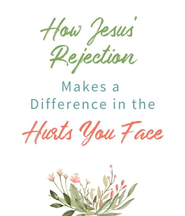 Daily Time™ Devotional: How Jesus' Rejection Makes a Difference in the Hurts You Face