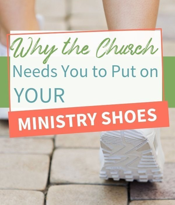 Why the Church Needs You to Put on Your Ministry Shoes