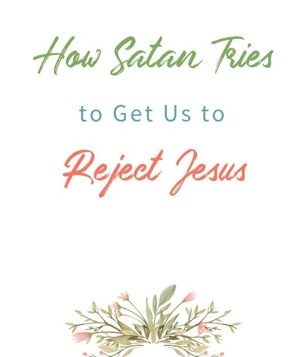 Daily Time™ Devotional: How Satan Tries to Get Us to Reject Jesus