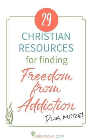 29 Christian Resources for Finding Freedom from Addiction.