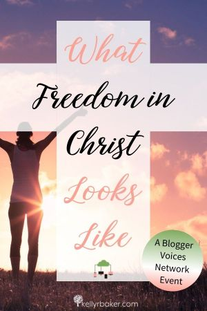 What Freedom in Christ Looks Like.