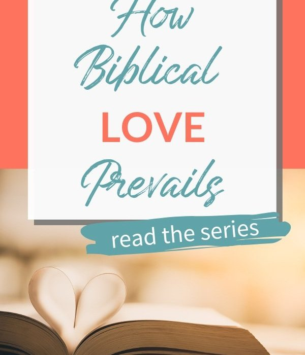 How Biblical Love Prevails