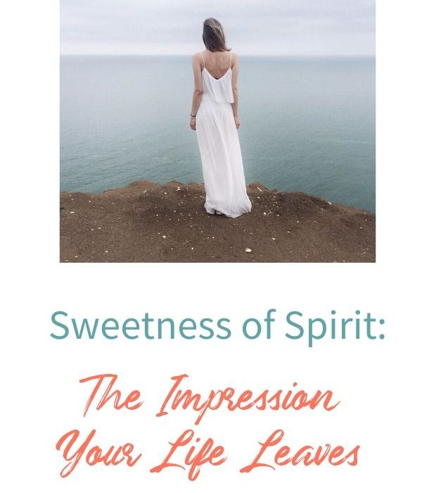 Sweetness of Spirit: Your Life Leaves an Impression
