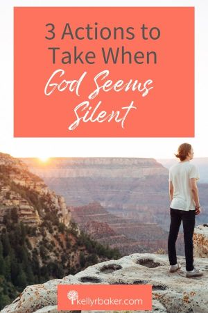 Here's 3 Actions to Take When God Seems Silent.