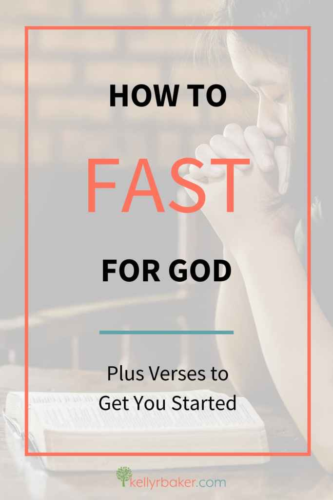 Pin the post with the title How to Fast for God Plus verses to get you started.