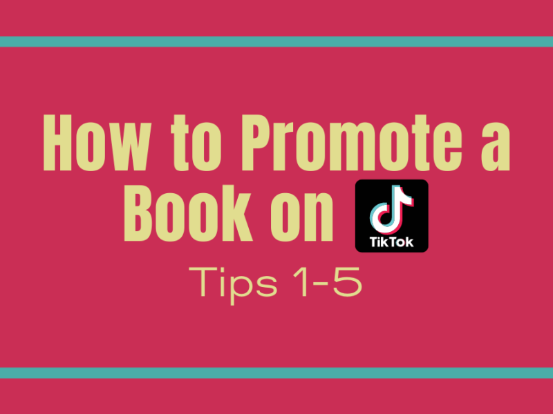 How to Promote a Book on TikTok Tips 1-5