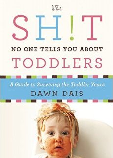 "Book Review: ""The Sh!t No One Tells You About Toddlers"" by author Dawn Dais"